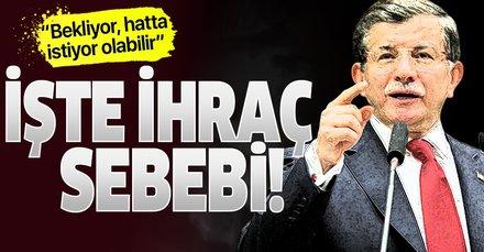 AK Parti MYK'dan Ahmet Davutoğlu dahil 4 isme ihraç kararı! Ahmet Davutoğlu neden ihraç edildi?