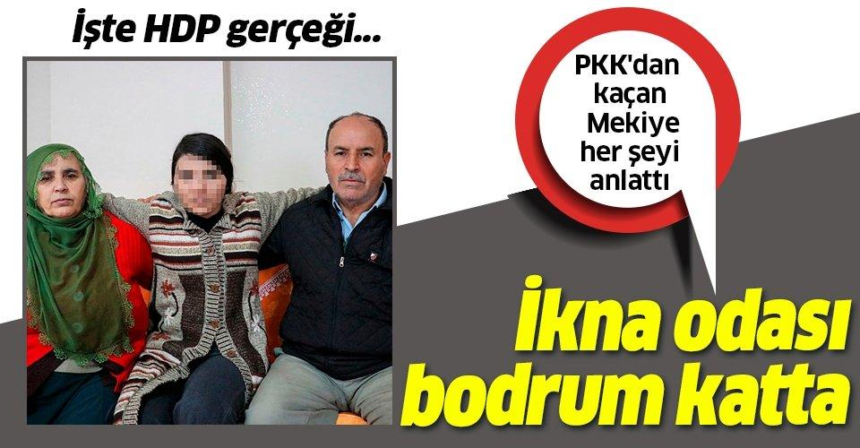 PKK'dan kaçan Mekiye Kaya HDP gerçeğini anlattı: İkna odası bodrum katta