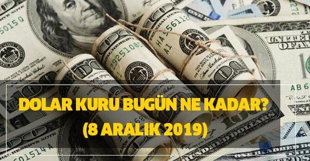 Dolar kuru bugün ne kadar? 8 Aralık 2019