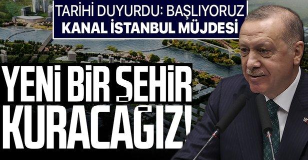 Erdoğan'dan Kanal İstanbul müjdesi