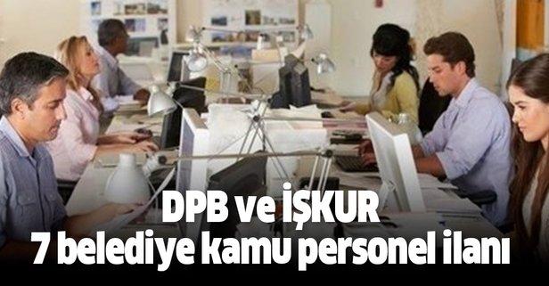 İŞKUR ve DPB 7 belediye kamu personel ilanı yayımladı