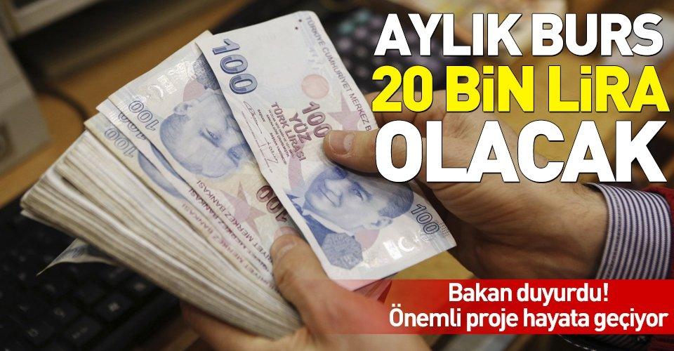 Bakan duyurdu! Aylık burs 20 bin lira olacak