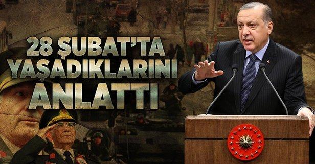 Erdoğan, 28 Şubatta yaşadıklarını anlattı