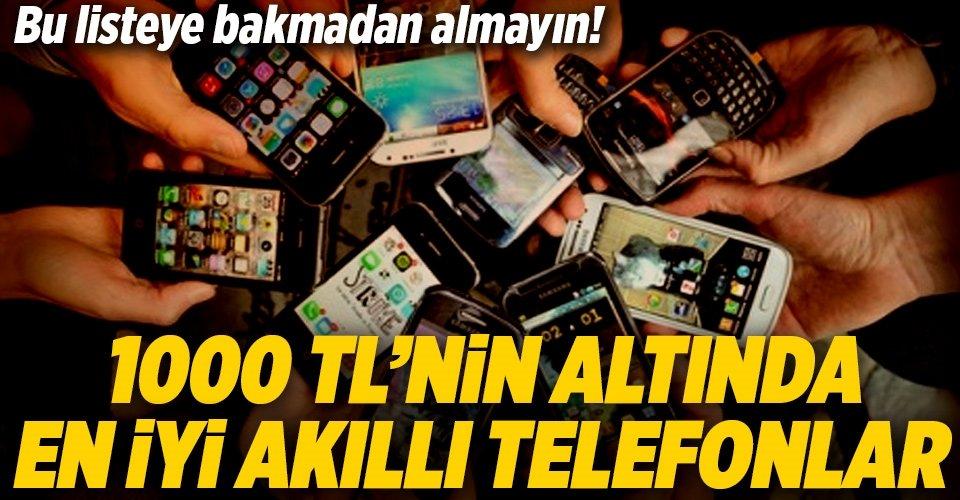 1000 TL altında olan akıllı telefonlar