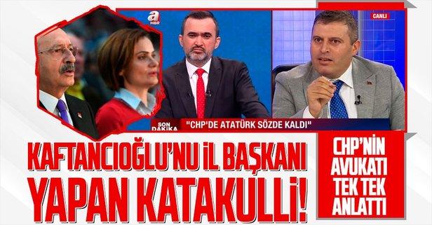 Kaftancıoğlu nasıl CHP İstanbul İl Başkanı oldu?
