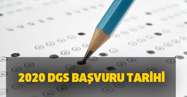 DGS başvuru tarihi ne zaman? 2020 DGS başvuru ücreti ne kadar? Sınav tarihi belli oldu!