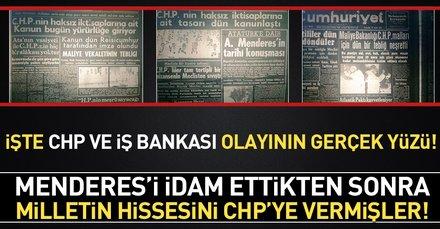 İşte CHP ve İş Bankası olayının gerçek yüzü