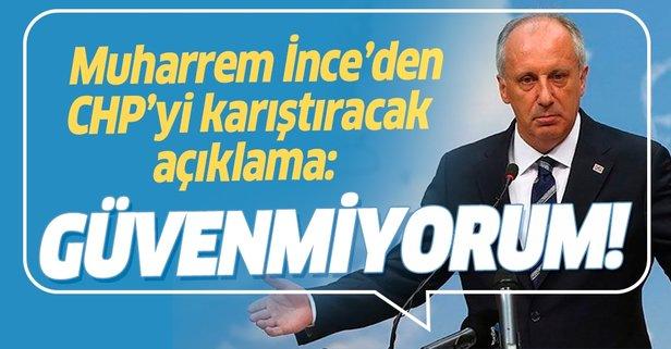 Muharrem İnce'den CHP'yi karıştıracak açıklama!
