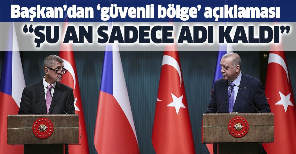 Son dakika... Başkan Erdoğan: Şu anda güvenli bölgenin sadece adı kaldı