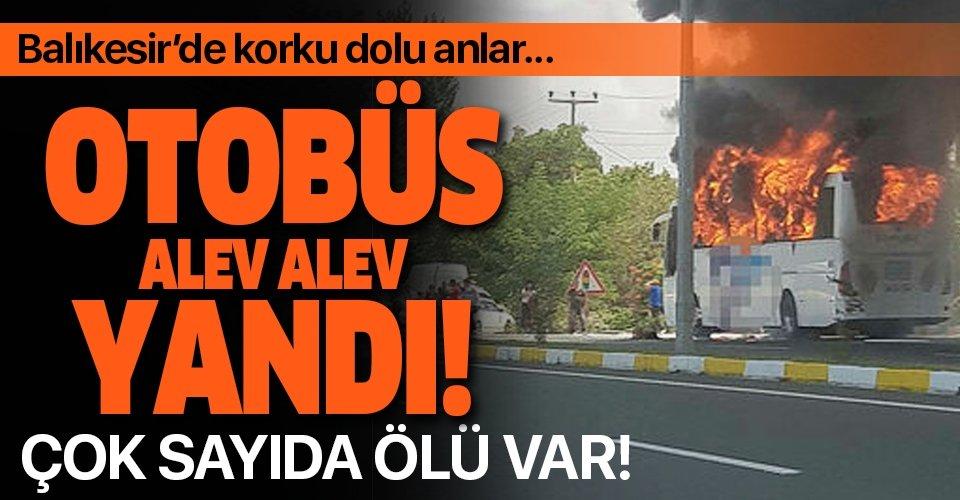 Son dakika: Balıkesir'de otobüs yangını: Çok sayıda ölü var