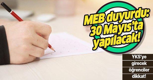 YKS'ye girecek öğrenciler dikkat! 30 Mayıs'ta yapılacak