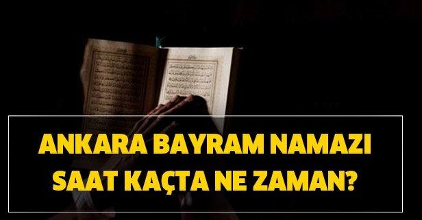 Ankara bayram namazı saat kaçta ne zaman? Ankara bayram namazı saati!