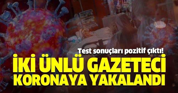 İki ünlü gazetecide koronavirüs vakası!