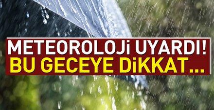 Son dakika: Meteoroloji İstanbul için uyardı! İstanbul hava durumu nasıl?