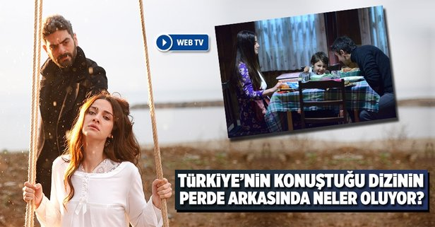 Türkiye'nin konuştuğu dizinin perde arkasında neler oluyor?