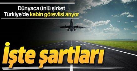 Dünyaca ünlü şirket Türkiye'de kabin görevlisi arıyor! İşte son başvuru tarihi ve şartları
