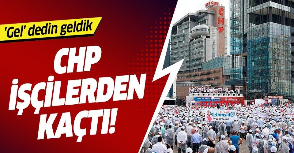 CHP işçilerden kaçtı! Hak-İş Başkanı isyan etti: 'Gel' dedin geldik