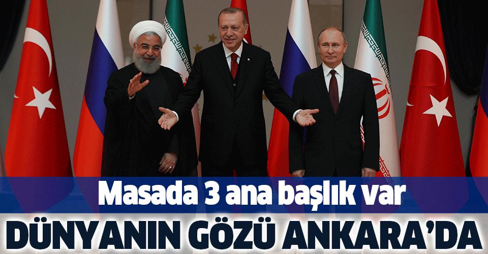 Dünyanın gözü Ankara'da! Erdoğan, Putin ve Ruhani bir araya geliyor