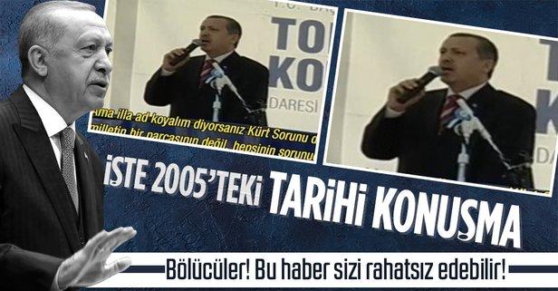 İşte Başkan Erdoğan'ın 2005 yılındaki o konuşması!