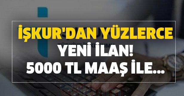 İŞKUR'dan yüzlerce yeni ilan! 5000 TL maaş ile...