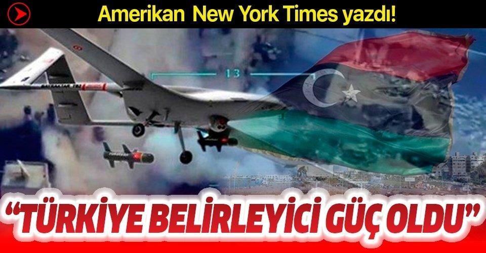 Amerikan New York Times: Türkiye, Libya'da belirleyici güç haline geldi