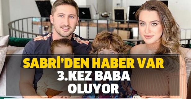 Sabri Sarıoğlu üçüncü kez baba oluyor