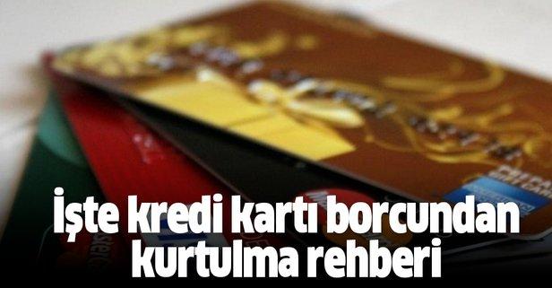 İşte kredi kartı borcundan kurtulma rehberi