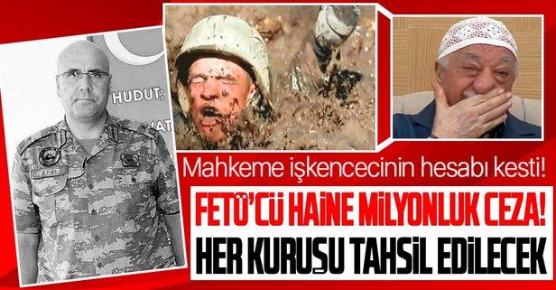 İşkenceci FETÖ'cüye milyonluk ceza