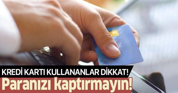 Kredi kartı kullananlar dikkat: Bakanlık uyardı