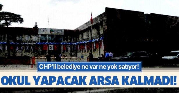 CHP'li belediye tüm arsaları satışa çıkardı!