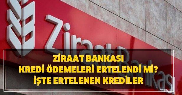 Ziraat Bankası son dakika kredi ödemeleri ertelendi mi?