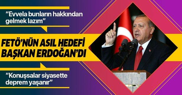 FETÖ'nün asıl hedefi Erdoğan'dı