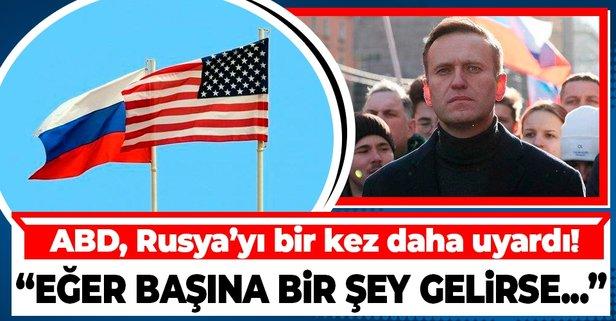 ABD'den Rusya'ya Navalnıy uyarısı! Eğer ölürse...