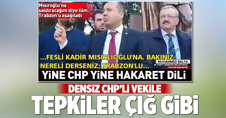 CHPli vekilin skandal hakaretine tepkiler çığ gibi büyüyor!