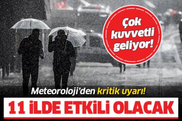 Hava durumu: Meteoroloji'den 11 il için kritik uyarı! Çok kuvvetli gelecek...