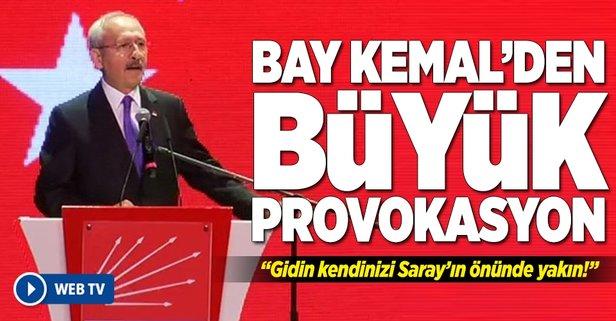 Bay Kemalden büyük provokasyon!