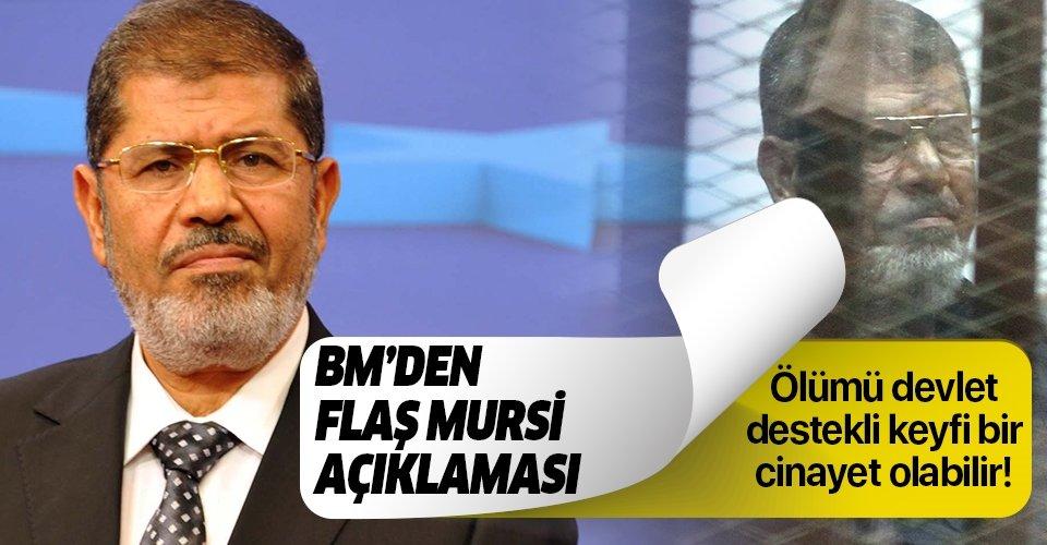 BM'den flaş Mursi açıklaması: Ölümü devlet destekli keyfi bir cinayet olabilir