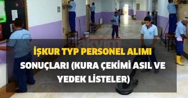İŞKUR TYP personel alımı sonuçları kura çekimi asil ve yedek listeler