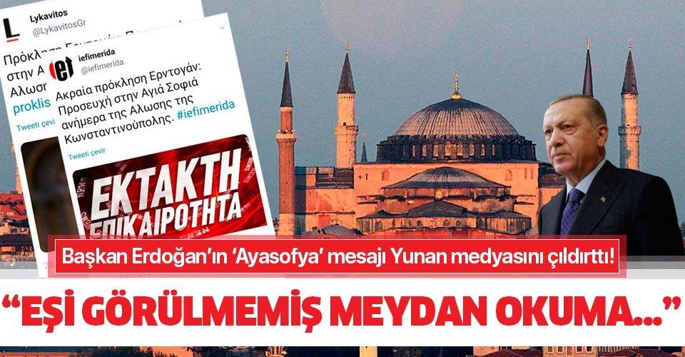 Başkan Erdoğan Ayasofya'da Fetih Suresi okunacağını duyurdu! Yunan medyası çıldırdı