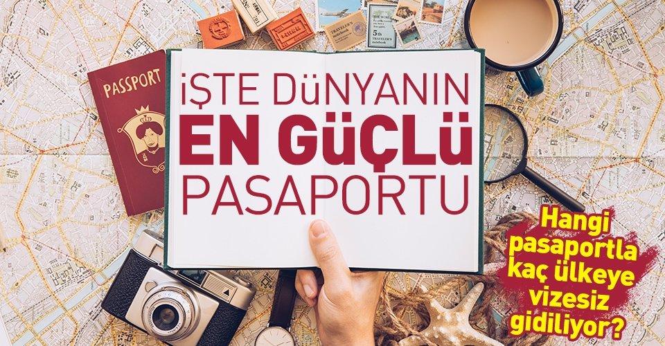 İşte en güçlü pasaportlar listesi ve Türk vatandaşlarından vize istemeyen ülkeler
