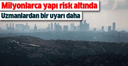 Uzmanlardan deprem sonrası korkutan uyarı: İstanbul'da 2 milyon konut risk taşıyor