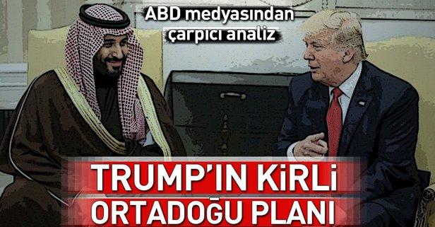 Trump'ın kirli Ortadoğu planı!