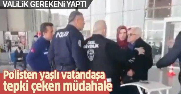 Polisten yaşlı vatandaşa tepki çeken müdahale