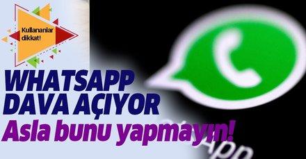 Milyonlara şok! WhatsApp'ta sakın yapmayın! WhatsApp bunu yapanlara dava açıyor!