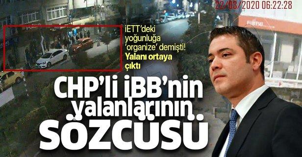 CHP'li İBB'nin yalanlarının sözcüsü Murat Ongun