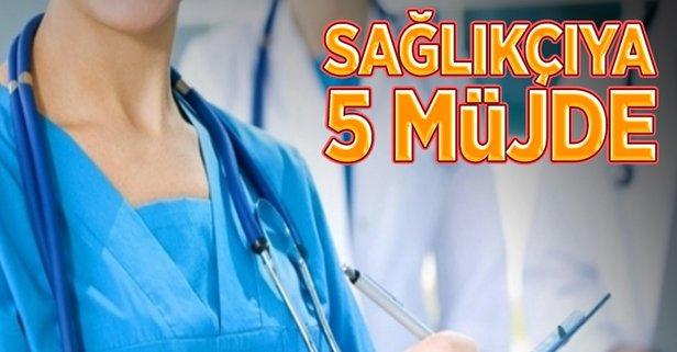 Sağlıkçıya 5 müjde