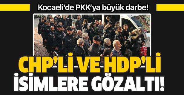 Kocaeli'de PKK operasyonu! HDP'li ve CHP'li isimler gözaltında!