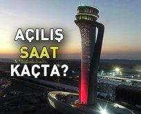 3. Yeni Havalimanı saat kaçta açılacak?