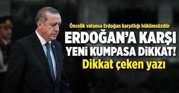 Erdoğan'a karşı yeni kumpasa dikkat!