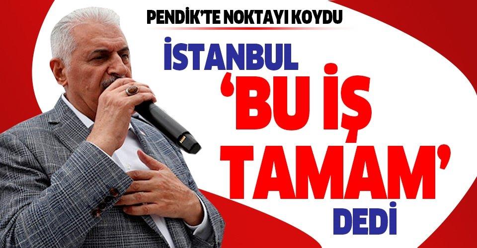 Son dakika: Binali Yıldırım'dan İstanbul'da önemli açıklamalar